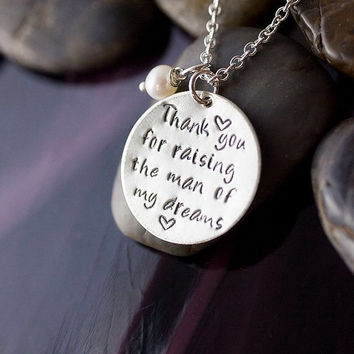 SALE - Gift for Mother in Law - Thank You For Raising the Man of My Dreams - Handstamped Necklace - Phrase Jewelry - Mother of the Groom