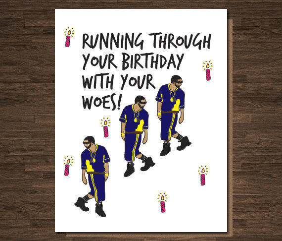 Drake Birthday Card Funny Rap Rapper If From