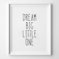 Scandinavian Print, poster, typography, minimal, quote, inspirational, wall decor, nursery, baby art, kids room, dream big little one