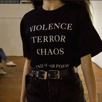 Violence Terror Chaos and Other Poems Quotes Unisex T shirts Harajuku Fashion Summer Cotton Street Style t shirt Women Outfits