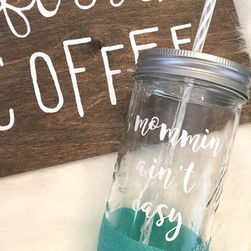 Mommin Aint Easy glitter dipped mason jar tumbler, mothers day gift, mom aunt sister