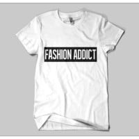 Fashion Addict Tshirt