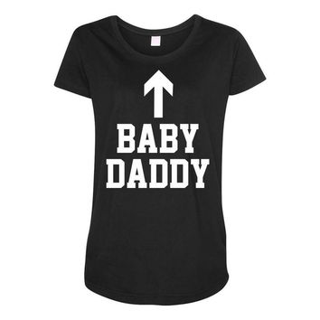 baby daddy funny new Maternity Scoop Neck T-shirt