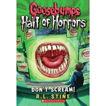 Don't Scream! (Goosebumps Hall of Horrors)