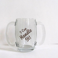 Anchor Hocking Double Handle Drinking Glass or Mug I Can Handle It / heavy glass barware