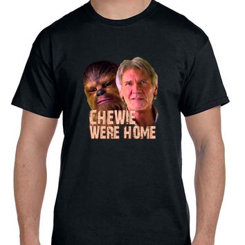 Star Wars The Force Awakens Chewie Were Home Han Solo  Mens T Shirt