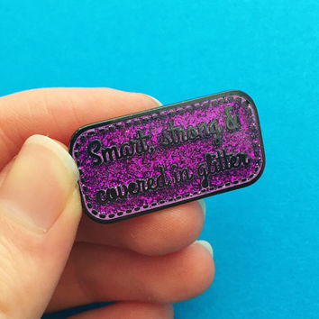 Smart, Strong & Covered in Glitter Pin Badge in Purple Glitter - Feminist Pin