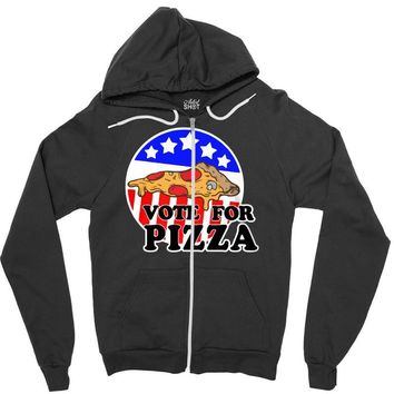 vote for pizza Zipper Hoodie