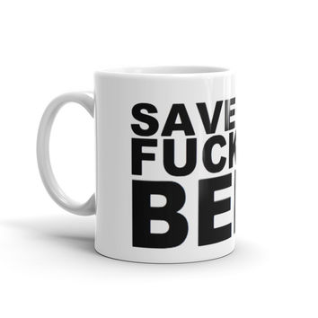"""Save the F**king Bees"" mug"