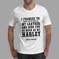 Son Of Anarchy I Promise My Leather And Ride You Harley Print T Shirts Men Casual Cotton Tshirts Novelty T-shirts Camisetas
