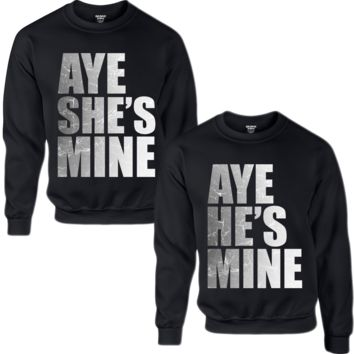 AYE HE'S MINE AYE SHE'S MINE BLACK AND WHITE COUPLE COUPLE SWEATSHIRT