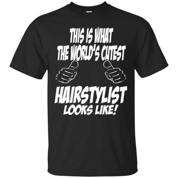 Custom T-Shirt Worlds Cutest Hairstylist Unisex Sizing Gift For Men And Women