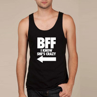 BFF I Know She's Crazy Tank Top