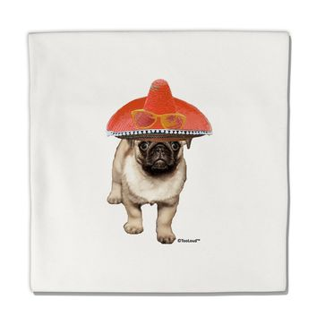 "Pug Dog with Pink Sombrero Micro Fleece 14""x14"" Pillow Sham by TooLoud"