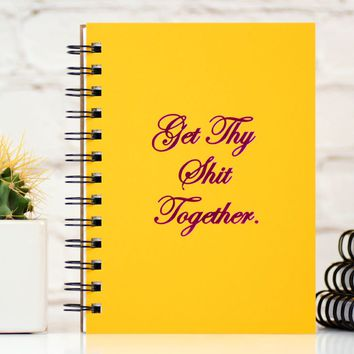 Get Thy Shit Together... Letter Pressed Journal.
