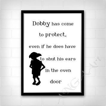 Harry Potter, Dobby quote, Dobby has come to protect, Instant download, Poster, Funny poster, teen room decor, wall art, Dobby free elf