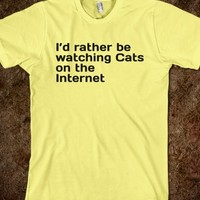 I'd rather be watching cats on the internet