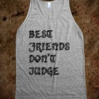 Best Friends Don't Judge - Worst Fear Clothing
