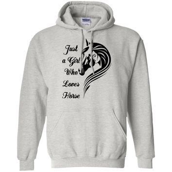 Just a Girl Who Loves Horses T-shirt G185 Gildan Pullover Hoodie 8 oz.
