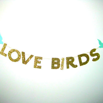 Love Birds/Gold or Silver Cake Topper/Banner/Customizable/Engagement/Bridal Shower/Wedding