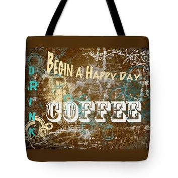 "Begin A Happy Day Tote Bag 18"" x 18"""
