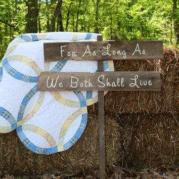 "Rustic Wooden Wedding Sign - ""For As Long As We Both Shall Live"""