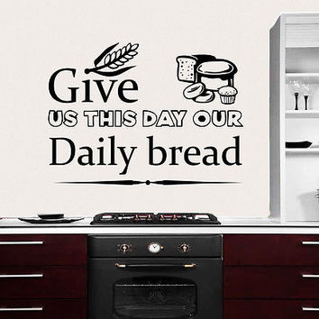 Quote Wall Decal Give Us This Day Our Daily Decal Kitchen Cafe Decor Vinyl MR623