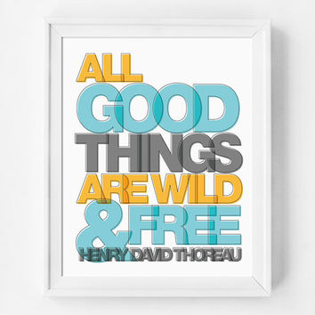 All Good Things Are Wild And Free, Typography Print, Henry David Thoreau Quote, Wall Art, Quote Poster, Office Print, Girl Friday Paper Arts