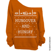 Hungover and Hungry - Ugly Christmas and Thanksgiving Sweater - Burnt Orange - Slouchy Oversized Sweatshirt