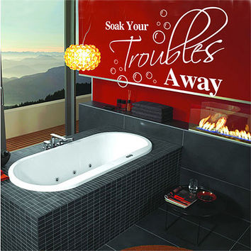 "21""x30"" (Medium) - Soak Your Trouble Away - Home Laundry Bathroom Wall Quotes Art Wall stickers Wall decals Wall Mural"