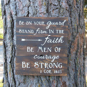 "Joyful Island Creations ""Be on your guard stand firm in the faith be men of courage be strong"" 1 Corinthians 16:13 Wood Sign, nursery sign"