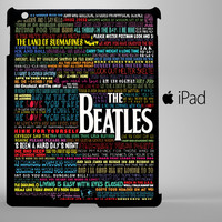 the beatles typography song lyric iPad 2, iPad 3, iPad 4, iPad Mini and iPad Air Cases