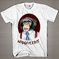 NIGGA PLEASE - MONKEY  Mens and Women T-Shirt Available Color Black And White