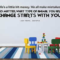 "Zootopia Decal Quote by Judy Hopps - ""Life's a little messy...CHANGE START WITH YOU"" - Movie Wall Decoration - 20""x7"""
