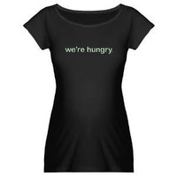 We're Hungry - Maternity Dark T-Shirt - CafePress