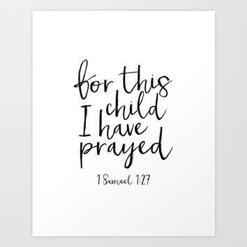 1 samuel 1:27 for this child i have prayed, bible verse,scripture art,quote prints,kids room decor Art Print by TypoArt
