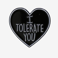 I Tolerate You Heart Enamel Pin