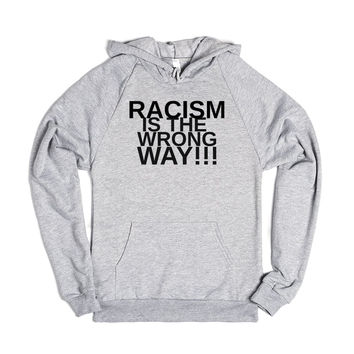 RACISM IS THE WRONG WAY