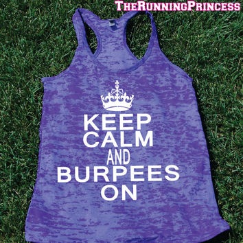 Keep Calm and Burpees on Burnout Tank top.Womens crossfit tank.exercise tank.Running tank top. Bootcamp tank.Sexy Gym Clothing