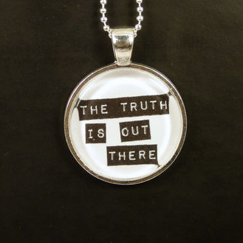 The Truth is Out There Necklace - X-Files - Photo Jewelry