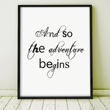 "GICLEE PRINT ""And So The Adventure Begins"" Letterpress Motivation Inspiration Home Decor  Art Print Handwriting Caligraphy Gift Wal Decor"