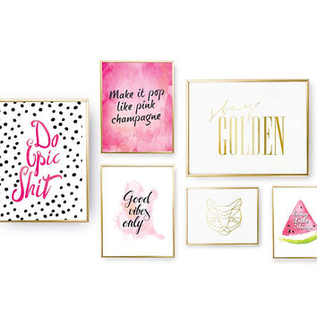 SET of 6 Prints, Good Vibes Set, Home Decor, Positive Energy, Bedroom Decor, Pink Champagne, Do Epic Shit, Gold Foil Print,Typography Poster