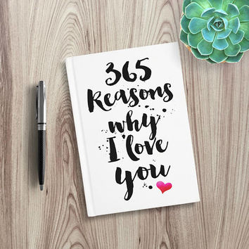 Writing Journal, Personalized Notebook, hardcover sketchbook, cute husband wife gift, Blank Lined pages - 365 Reasons why I love you