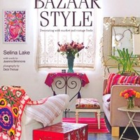 Bazaar Style: Decoraing With Market and Vintage Finds