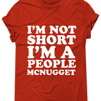 I'm Not Short I'm A People McNugget Graphic Tee, T-Shirt