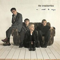 The Cranberries - No Need to Argue [New Vinyl] 180 Gram
