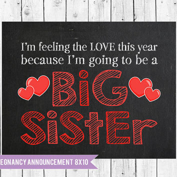 Valentines Day Pregnancy announcement, big sister sign , Valentines big sister announcement, Valentines Photo Prop, 8x 10 pregnancy sign