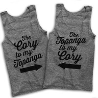The Cory To My Topanga, The Topanga To My Cory Best Friends Couples Tanks!
