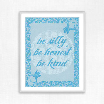 Be Silly Be Honest Be Kind, Typography Poster, Inspirational Print, Quote, Print, Wall Decor, Wall Art, Nursery