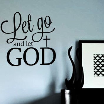 Let Go and Let God Quote Vinyl Wall Art Decal